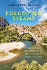 Forgotten Dreams Revisiting Romanticism in the Cinema of Werner Herzog by Lauri