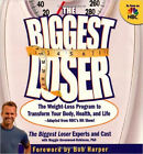 The Biggest Loser The Weight Loss Program to Transform Your Body Health Life