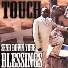 Send Down Your Blessings by The Touch/Touch (CD, 2006, Entel Records)
