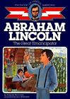 Abraham Lincoln The Great Emancipator Childhood of Famous Americans