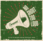 Various Artists : No Shout Too Loud: Live Worship from Newday 2009 CD (2012)