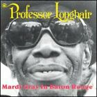 Professor Longhair : Mardi Gras In Baton Rouge CD