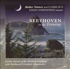 Mother Nature and Classicals Finest Symp : Beethoven in the Evening CD