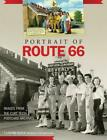 Portrait of Route 66 Images from the Curt Teich Postcard Archives by T Lindsay