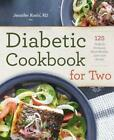 Diabetic Cookbook for Two 125 Perfectly Portioned Heart Healthy Low Carb Reci