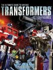 The Ultimate Guide to Vintage Transformers Action Figures Mark Bellomo