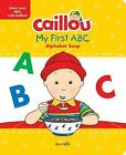 Caillou My First ABC  The Alphabet Soup by Chouette Publishing 2015