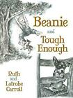 Beanie and Tough Enough by Ruth Carroll (English) Paperback Book Free Shipping!