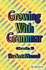 Growing with Grammar Grade 5 Student Manual 2007 Paperback