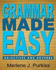 Grammar Made Easy Adjectives and Adverbs by Merlene J Purkiss Paperback Book
