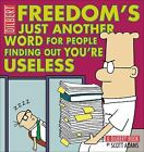 Dilbert: Freedom's Just Another Word for People Finding Out You're Useless 32...