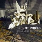 Silent Voices : Building Up the Apathy CD (2006)