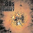 An '80s Metal Tribute To Journey CD Don't Stop Believin Any wAy You Want it