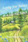 Keeping Your Balance On A Side Hill Ranch Idaho Biography Book 2014 SIGNED