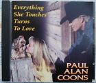 PAUL ALAN COONS Everything She Touches Turns To Love 11 Track USA 2001 CD VG+/EX