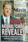 More Natural Cures Revealed by Kevin Trudeau HC