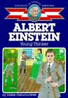 Albert Einstein Young Thinker The Childhood of Famous Americans Series by Mar