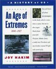 NEW A History of US Book 8 An Age of Extremes 1880 1917 by Hakim Joy