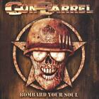 GUN BARREL - BOMBARD YOUR SOUL NEW CD