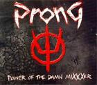 PRONG - POWER OF THE DAMN MIXXXER NEW CD