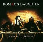 ROMEO'S DAUGHTER - DELECTABLE NEW CD