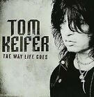 TOM KEIFER - THE WAY LIFE GOES NEW CD
