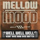 MELLOW MOOD (ITALY) - WELL WELL WELL NEW CD