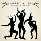 SWEET ALIBI - WALKING IN THE DARK NEW CD