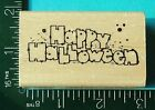 HAPPY HALLOWEEN Saying Rubber Stamp by HOOKS LINES INKERS