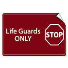 Life Guards Only Stop Activity Pool LABEL DECAL STICKER