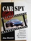 Car Spy  Secret Cars Exposed by the Industrys Most Notorious Photographer vt