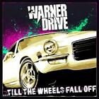 WARNER DRIVE - TILL THE WHEELS FALL OFF USED - VERY GOOD CD
