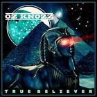 OZ KNOZZ - TRUE BELIEVER NEW CD
