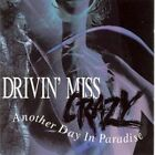 Drivin Miss Crazy : Another Day in Paradise CD