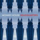 MONKEY HOUSE - HEADQUARTERS * NEW CD