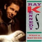 Kennedy, Ray : What a Way to Go CD