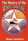 HISTORY OF THE WHITE STAR LINE, Nonfiction: Transportation: Ships: General, Gene