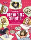 Tommy Nelson's Brave Girls Confidential: Stories and Secrets about Faith and Fri