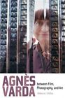 Agnes Varda Between Film Photography and Art Paperback or Softback