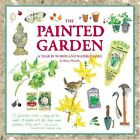 The Painted Garden A Year in Words and Watercolou by Woodin Mary 0762423544