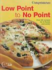 Low Point to No Point over 60 recipes for 6 points and un by Weight Watchers