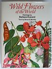 WILD FLOWERS OF THE WORLD by Brian D Morley Book The Fast Free Shipping