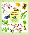 The Painted Garden A Year in Words and Watercolours by Woodin Mary 0762404086