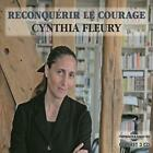 CYNTHIA FLEURY - RECONQU'RIR LE COURAGE NEW CD