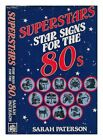 Superstars Star Signs for the 80sSarah Paterson