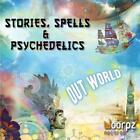 OUTWORLD - STORIES, SPELLS & PSYCHEDELICS USED - VERY GOOD CD
