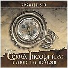 Terra Incognita: Beyond The Horizon, Roswell Six, Audio CD, New, FREE