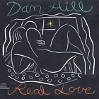 Hill, Dan : Real Love CD