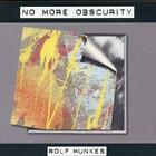 Rolf Munkes : No More Obscurity CD (2006)
