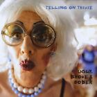Telling on Trixie : Ugly, Broke & Sober CD